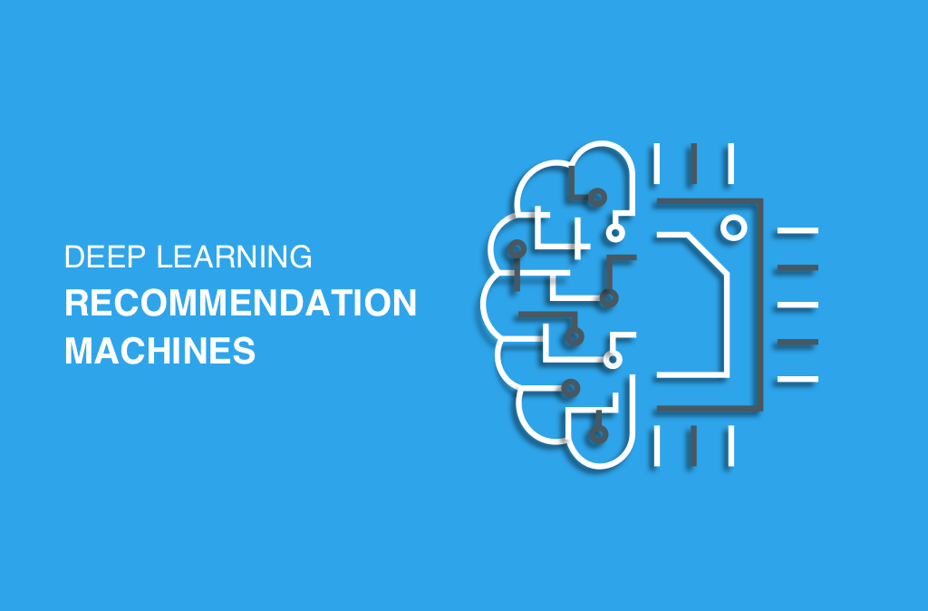 Deep Learning Recommendation Machines — DLRM