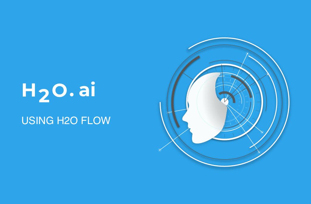 Demystifying H2O.ai | Using H2O Flow