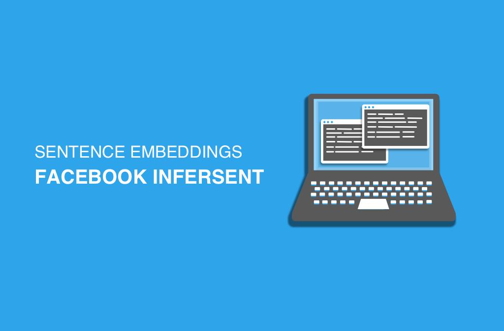 Sentence Embeddings using Facebook's Infersent